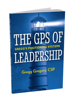 The GPS of Leadership by Gregg Gregory